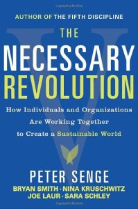 The necessary revolution Peter Senge